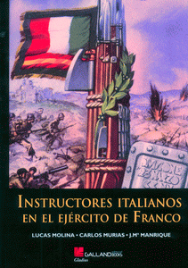 INSTRUCTORES ITALIANOS EN EL EJÉRCITO DE FRANCO.