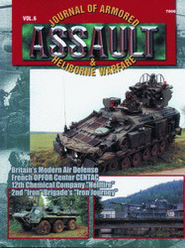 ASSAULT. JOURNAL OF ARMORED & HELIBORNE WARFARE. VOL. 6