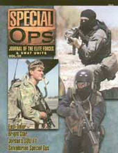 SPECIAL OPS. JOURNAL OF THE ELITE FORCES & SWAT UNITS. VOL. 10.