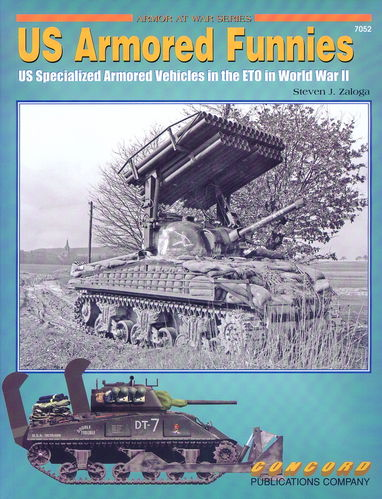 US ARMORED FUNNIES. US SPECIALIZED ARMORED VEHICLES IN THE ETO IN WORLD WAR II.