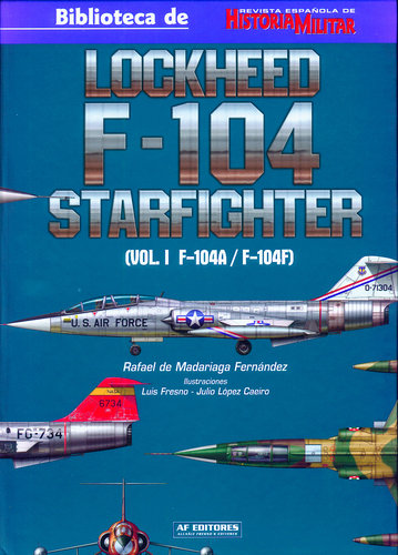 LOCKHEED F-104 STARFIGHTER (VOL. I F-104A/F-104F)