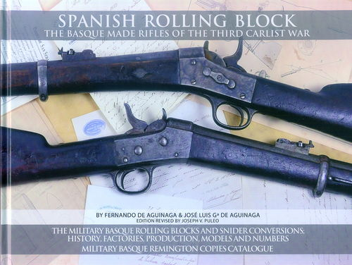 SPANISH ROLLING BLOCK. THE BASQUE MADE RIFLES OF THE THIRD CARLIST WAR.