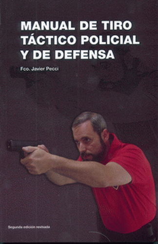 MANUAL DE TIRO TÁCTICO POLICIAL Y DE DEFENSA.